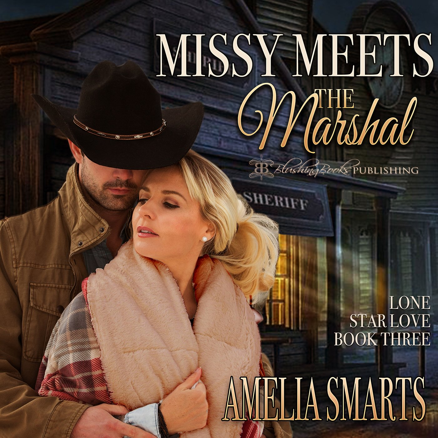 Missy Meets the Marshal: Lone Star Love, Book 3