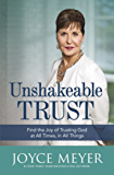Unshakeable Trust: Find the Joy of Trusting God at All Times, in All Things (English Edition)