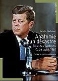 Anatomie d'un désastre: Baie des Cochons, Cuba, avril1961