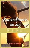 La Confiance en Soi en 10 étapes.