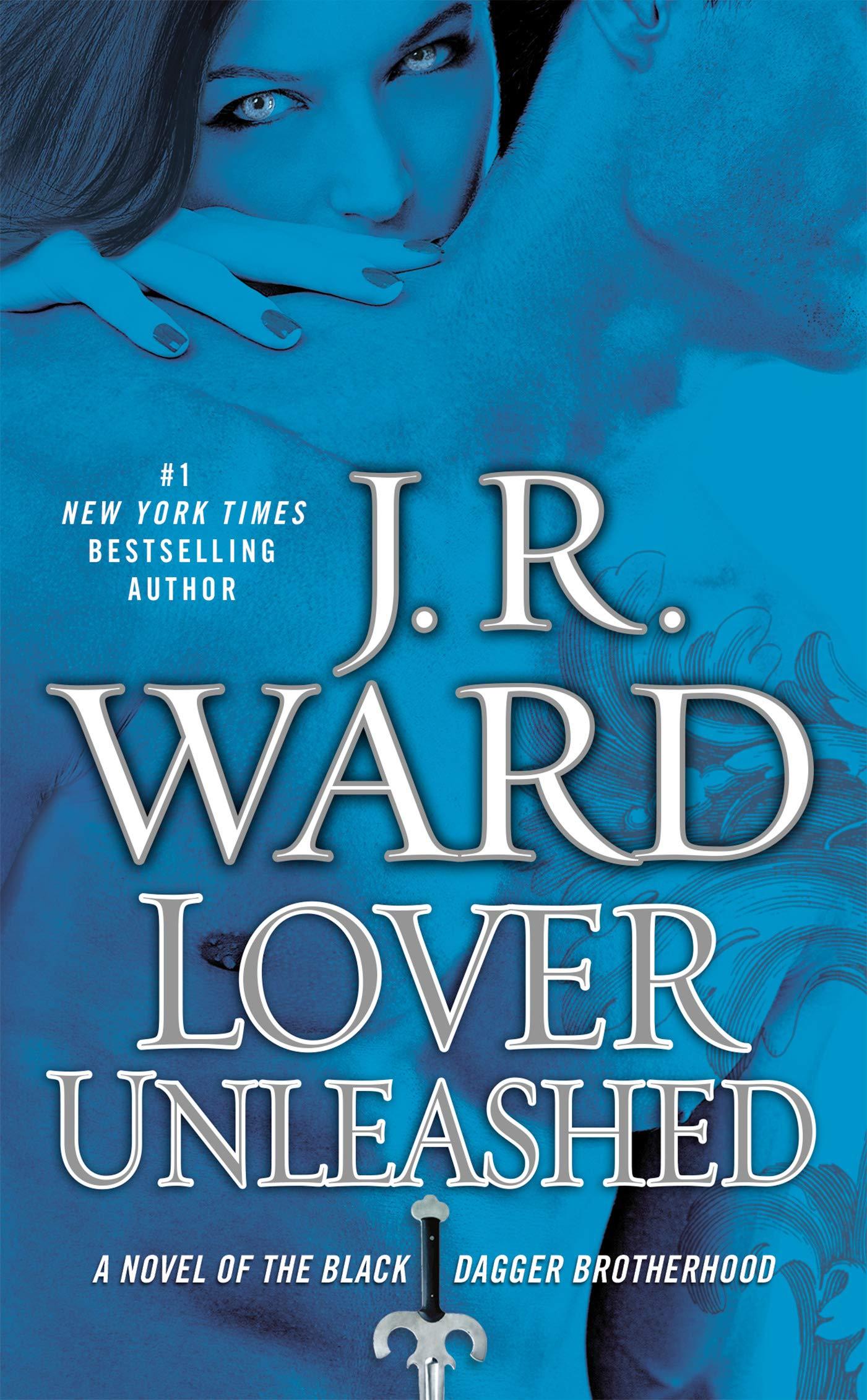 Lover Unleashed (Black Dagger Brotherhood, Book 9): J R  Ward