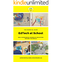 EdTech at School: This E-book is designed to support educators with case studies of education technology use at school. (English Edition)