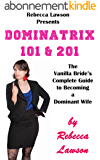 Dominatrix 101 & 201: The Vanilla Bride's Complete Guide to Becoming a Dominant Wife (English Edition)