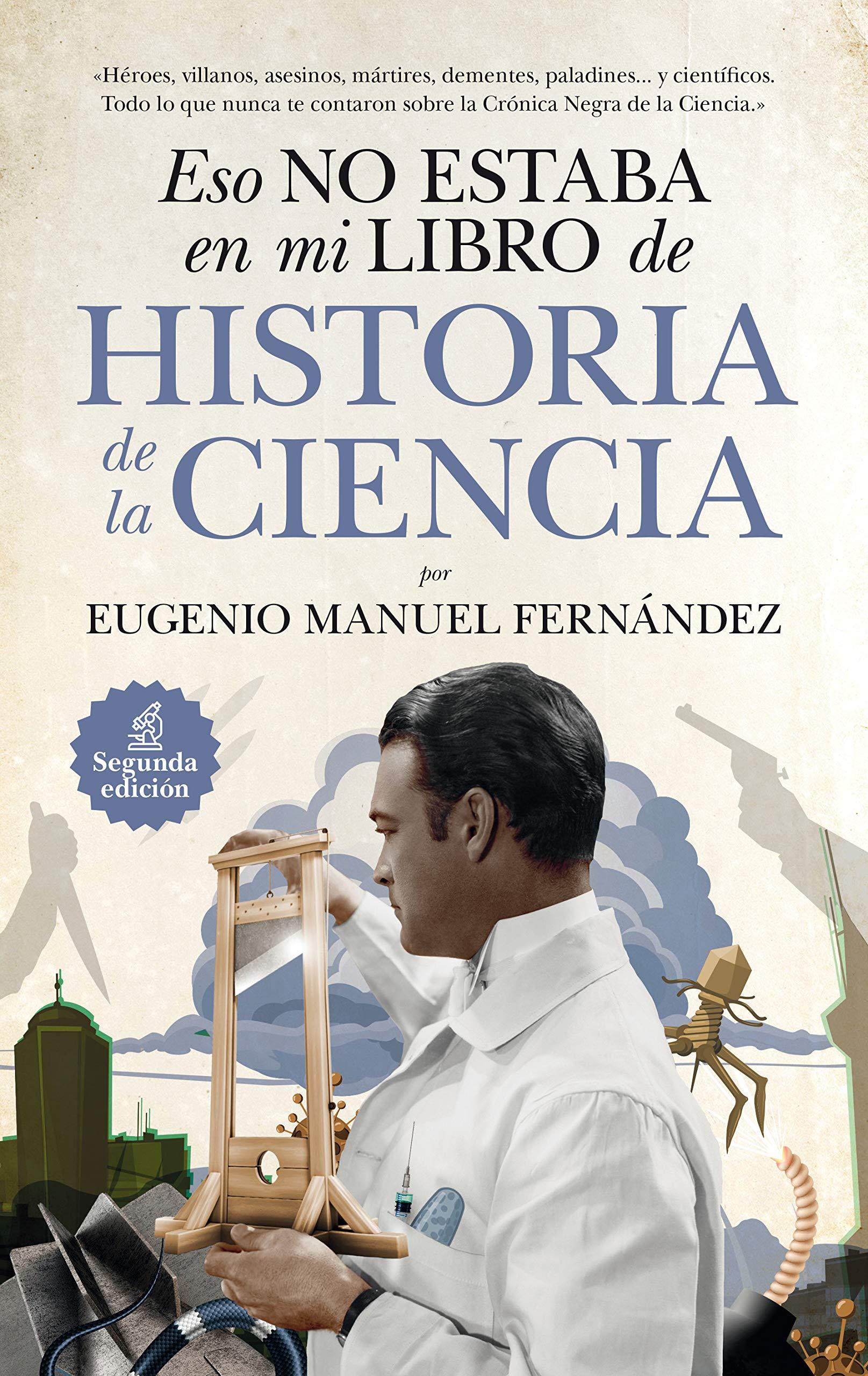 Eso no estaba en mi libro de Historia de la Ciencia Divulgación Científica: Amazon.es: Fernández Aguilar, Eugenio Manuel: Libros