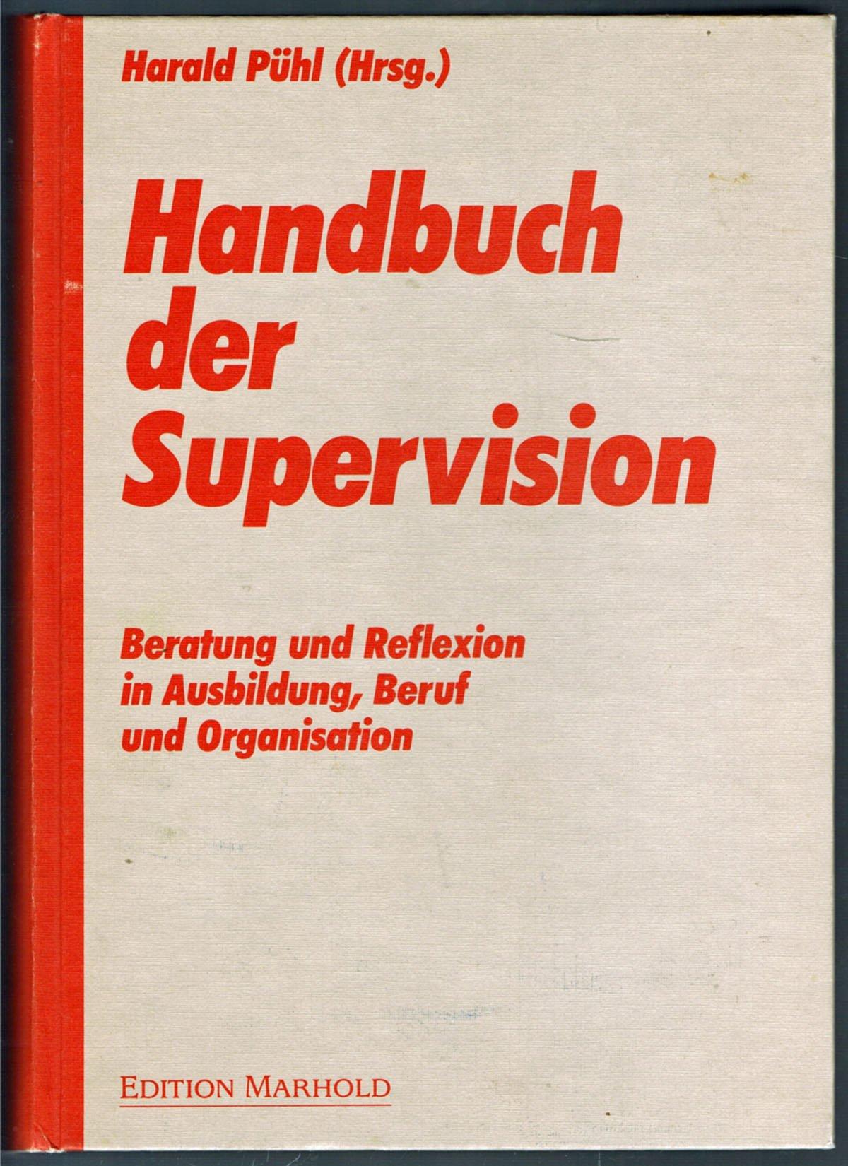 Handbuch der Supervision: Beratung und Reflexion in Ausbildung, Beruf und Organisation