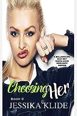 Choosing Her: A Billionaire Bad Boy Insta-love Romance Series (Siri's Heart Book 6) Kindle Edition