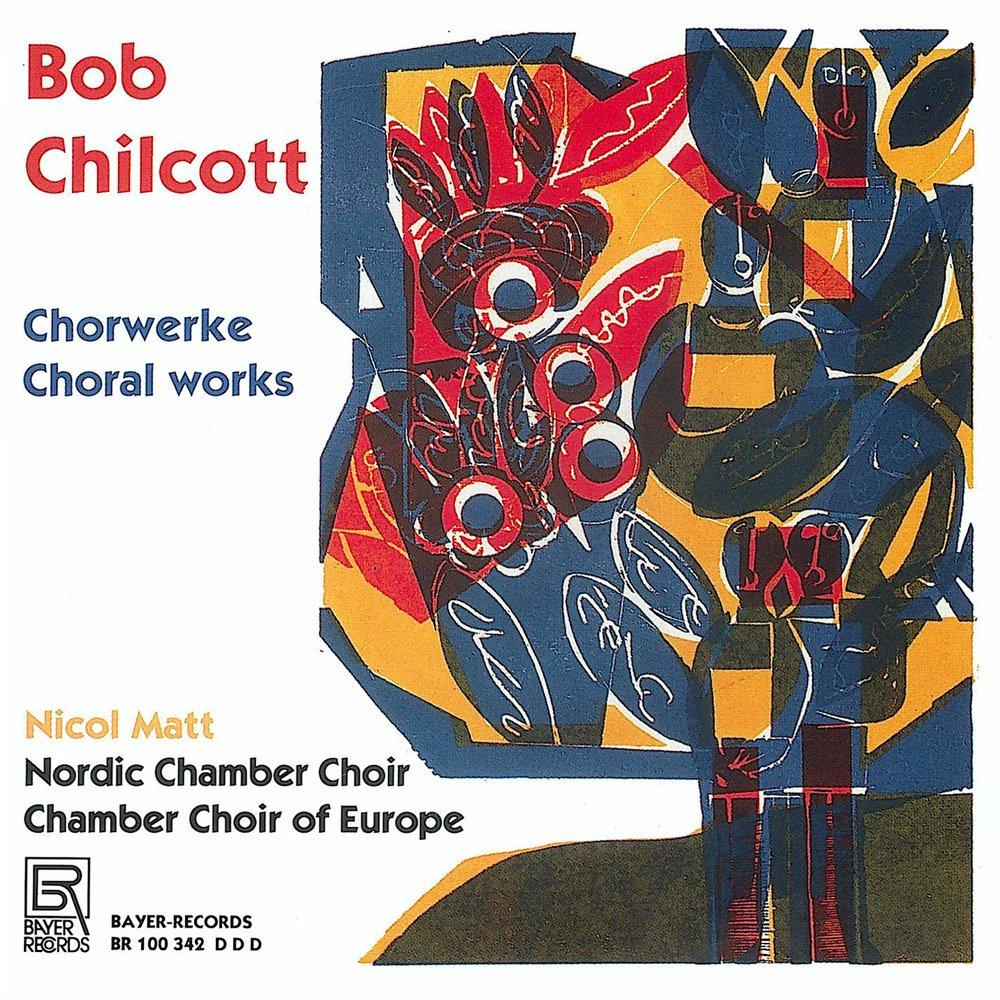 Bob Chilcott: Choral Works