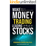 Make Money Trading Leading Stocks: A Beginner's Guide to Free Trading Tools, Technical Analysis, Money and Risk…