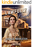 Lawfully Found: Inspirational Christian Historical (A Texas Ranger Lawkeeper Romance)