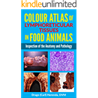 Colour Atlas of Lymphoreticular Tissues in Food Animals (English Edition)