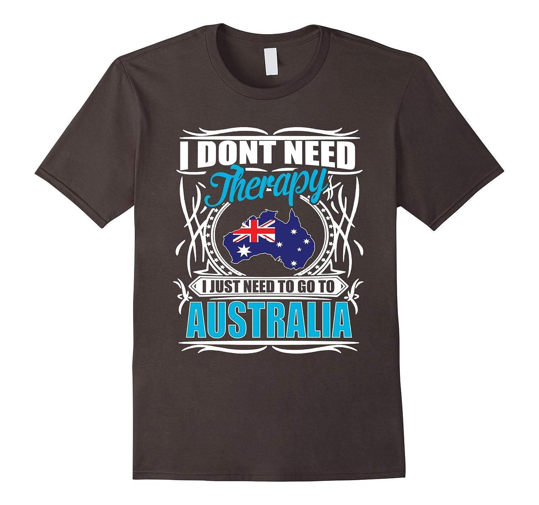 Australia T-shirts I Dont Need Therapy Just Need Australia-PL