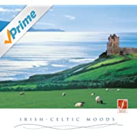 Irish-Celtic Moods (Irish Celtic Relaxation Music. Stimulating and Relaxing.)