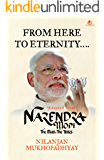 From Here To Eternity Adapted from Narendra Modi The Man, The Times