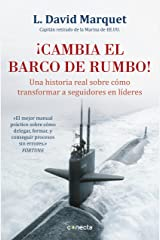 ¡Cambia el barco de rumbo!: Una historia real sobre cómo transformar a seguidores en líderes (Spanish Edition) Kindle Edition