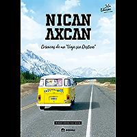 Nican Axcan: Crónicas de un Viaje sin Destino (Spanish Edition)