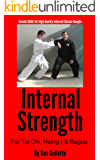Internal Strength for Tai Chi, Hsing-I and Bagua
