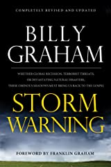 Storm Warning: Whether global recession, terrorist threats, or devastating natural disasters, these ominous shadows must bring us back to the Gospel Kindle Edition