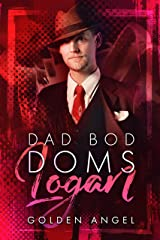 Logan (Dad Bod Doms Book 1) Kindle Edition