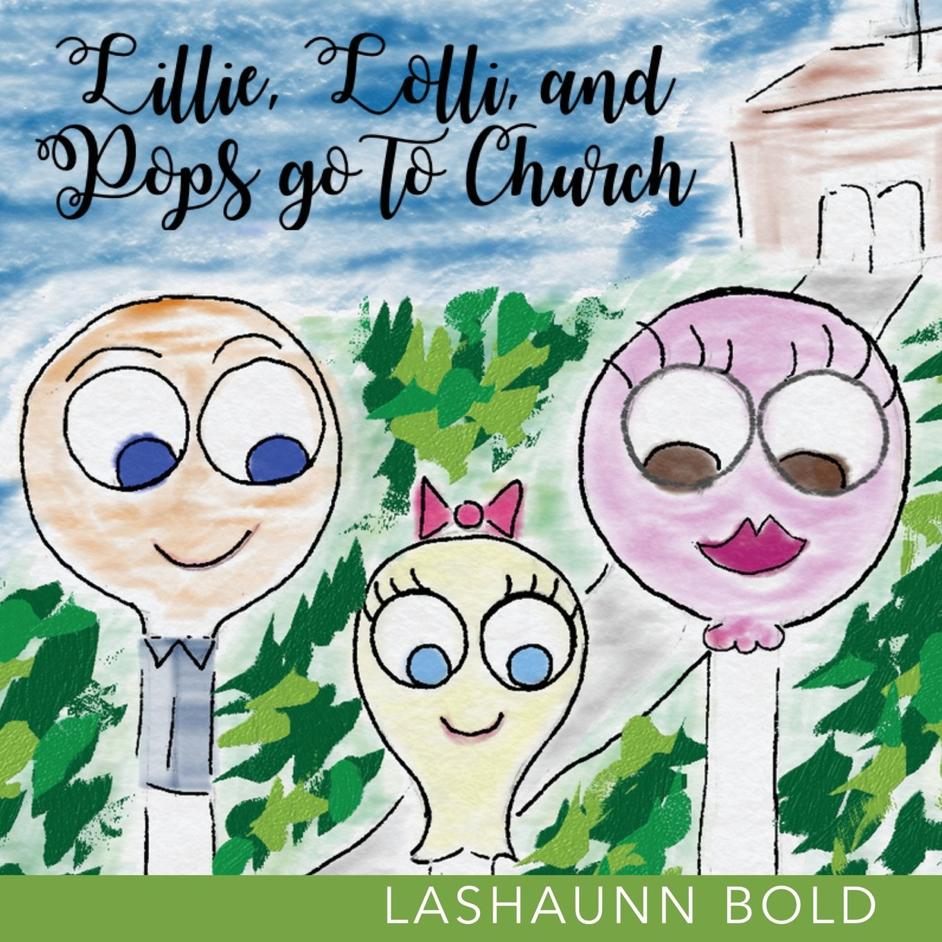 Download Lillie, Lolli, and Pops Go to Church (Lillie's, Lolli's, and Pops's Days) (Volume 1) PDF