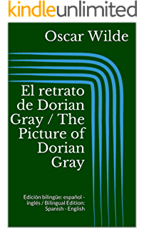 El retrato de Dorian Gray / The Picture of Dorian Gray (Edición bilingüe: español