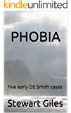 Phobia: Five disturbing early DS Smith cases (DS Jason Smith Detective Thriller)