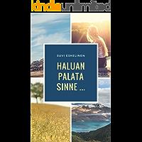 Haluan palata sinne ... (Finnish Edition)