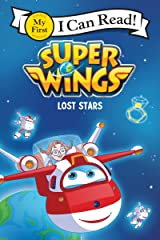 Super Wings: Lost Stars (My First I Can Read) Kindle Edition