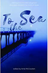 To the Sea: Anthology from The Writer's Playground Kindle Edition
