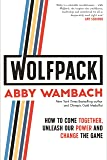 WOLFPACK: How to Come Together, Unleash Our Power and Change the Game (English Edition)