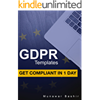 GDPR Templates: Get Compliant in 1 Day (English Edition)
