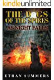 As Night Falls: A Post-Apocalyptic Fantasy Adventure (The Dogs of the Spires Book 2)