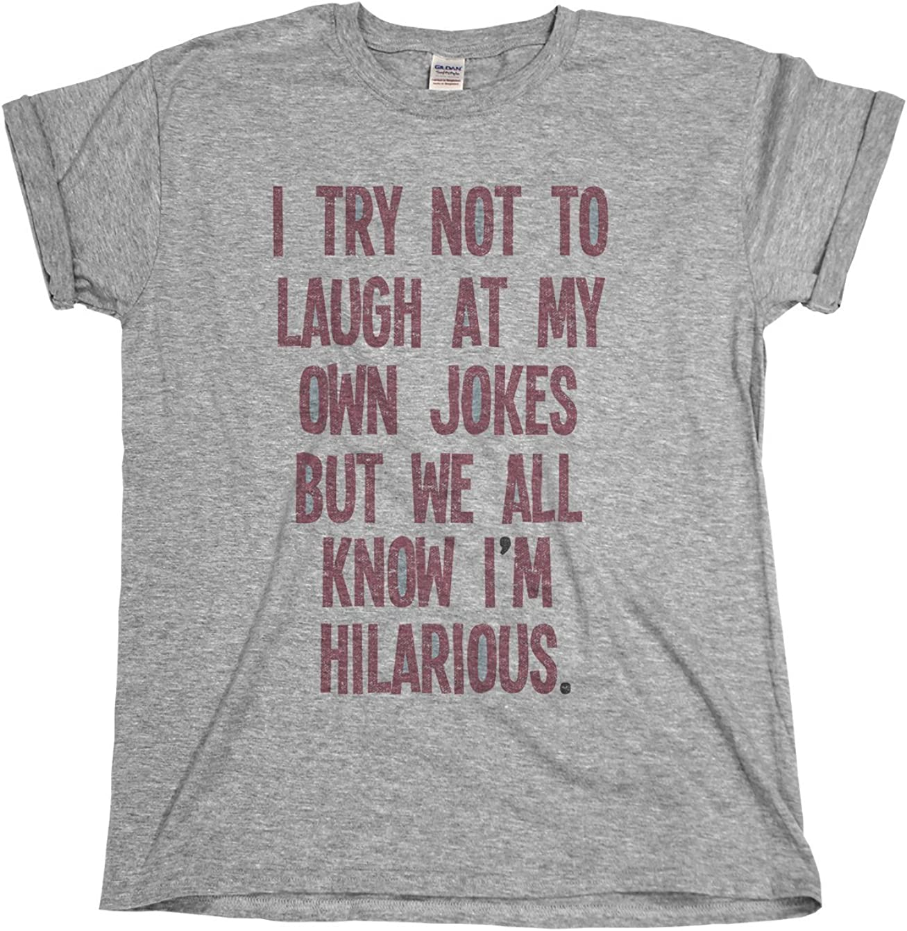 I Try Not to Laugh at My Own Jokes But We All Know Unisex Sweatshirt tee