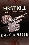 First Kill: A Short Story (Michael Sykora Novels)