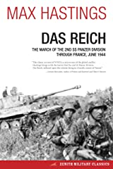 Das Reich: The March of the 2nd SS Panzer Division Through France, June 1944 (Zenith Military Classics) Kindle Edition