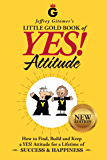 Jeffrey Gitomer's Little Gold Book of YES! Attitude: New Edition, Updated & Revised: How to Find, Build and Keep a YES…