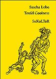 Teufel Coolness: Schmähschrift gegen eine reaktionäre Pose