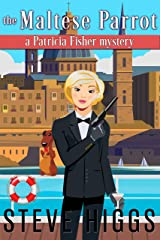 The Maltese Parrot: A Patricia Fisher Mystery (A Humorous Cruise Ship Cozy Mystery Book 9) Kindle Edition