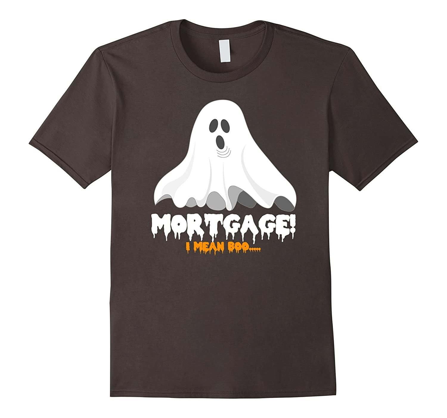 Halloween T-Shirt Mortgage I Mean Boo Funny Ghost-FL