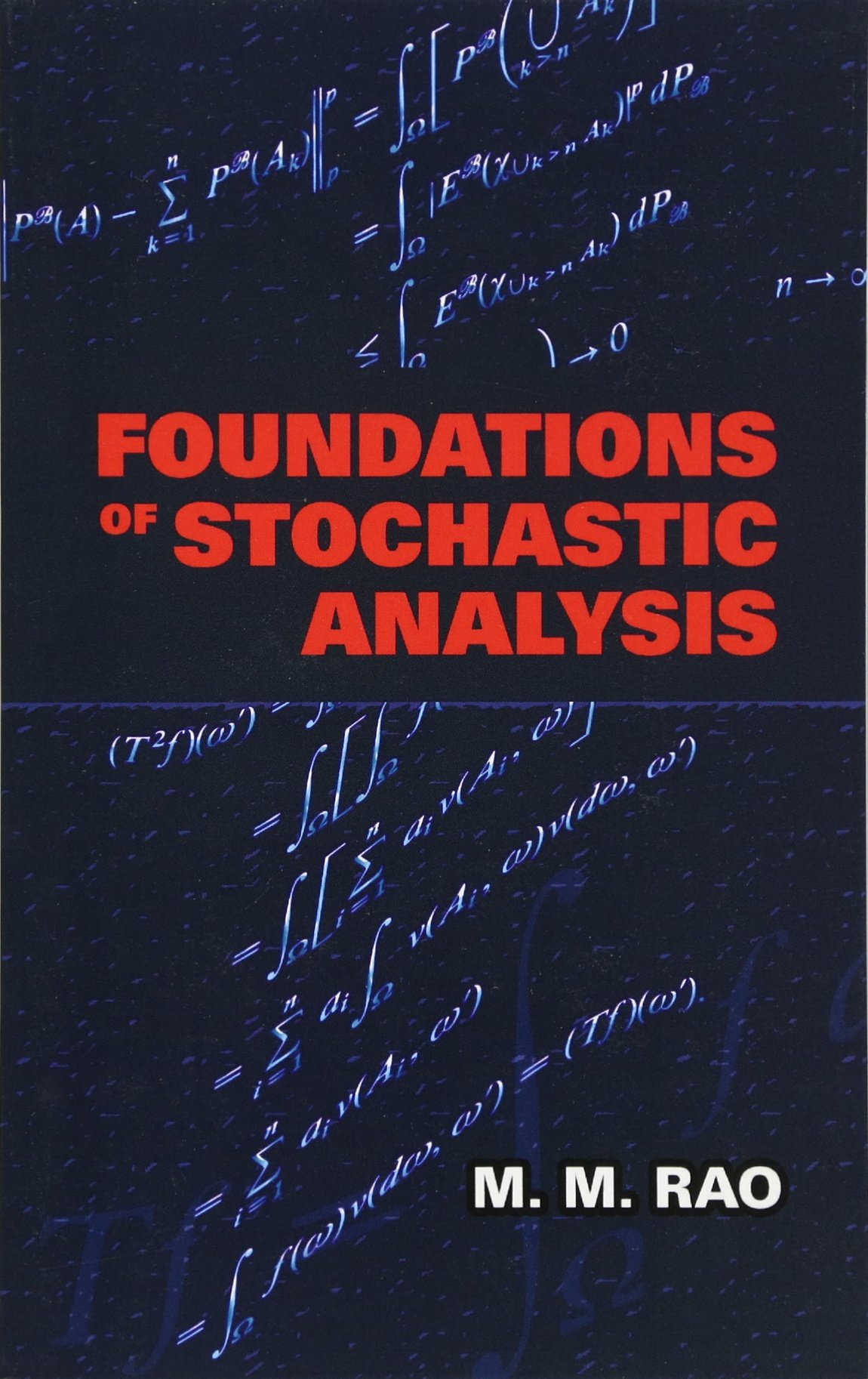 Foundations of Stochastic Analysis (Dover Books on Mathematics): M. M. Rao:  9780486481227: Amazon.com: Books