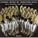 Dove: Choral Music (Bless The Lord O My Soul/ Missa Brevis/ I Am The Day)