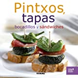 Pintxos, tapas, bocadillos y sándwiches (Cocina en casa nº 1)