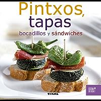 Pintxos, tapas, bocadillos y sándwiches (Cocina en casa nº 1) (Spanish Edition)