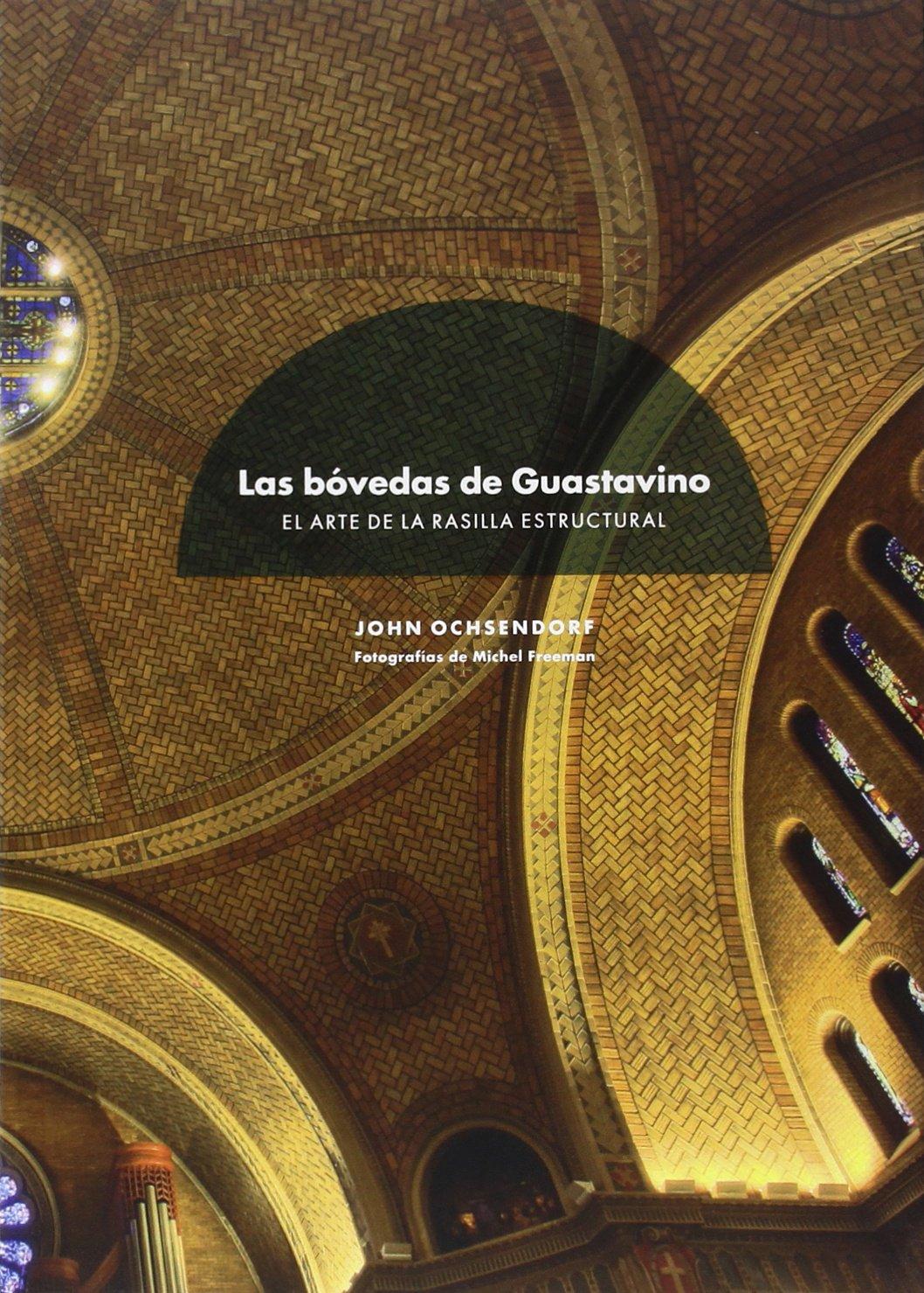 Las bóvedas de Guastavino: 1 Tapa blanda – 31 oct 2015 John Ochsendorf Ajuntament de Barcelona 8494126431 Architecture