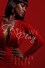 The Games We Play Kindle Edition