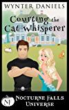 Courting The Cat Whisperer: A Nocturne Falls Universe story (English Edition)
