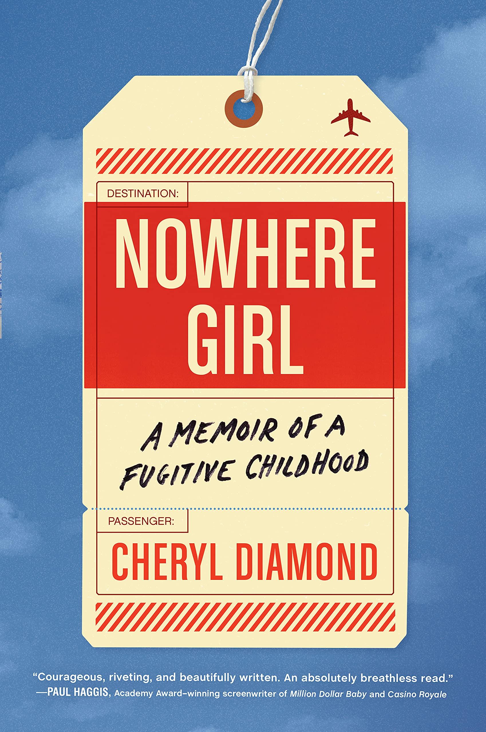 Amazon.com: Nowhere Girl: A Memoir of a Fugitive Childhood (9781616208202):  Diamond, Cheryl: Books