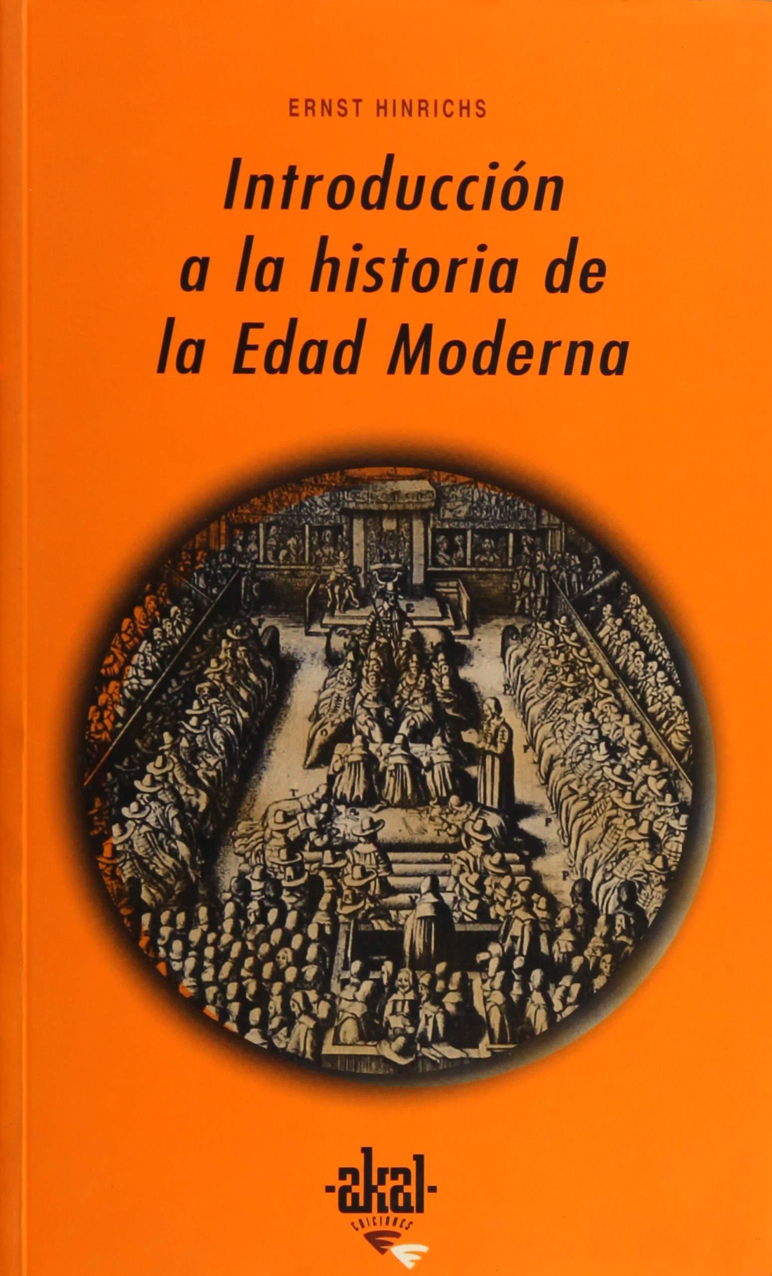Introducción a la historia de la Edad Moderna: 215 Universitaria: Amazon.es: Hinrichs, Ernst, Abalos, Mª Dolores: Libros