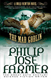 The Mad Goblin (Secrets of the Nine #3): A Wold Newton Parallel Universe Novel