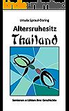 Altersruhesitz Thailand: Senioren erzählen ihre Geschichte