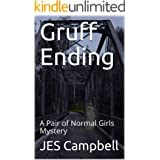 Gruff Ending: A Pair of Normal Girls Mystery